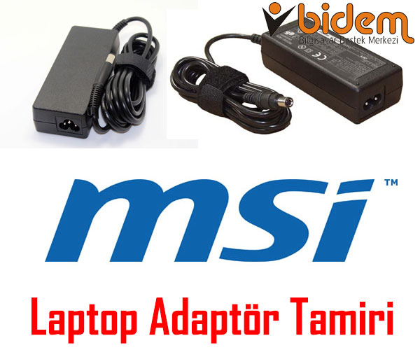 MSİ Laptop Adaptör Tamiri