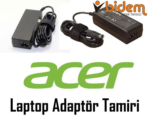 Acer Laptop Adaptör Tamiri