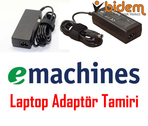 e-machines Laptop Adaptör Tamiri
