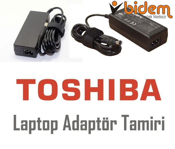 Toshiba Laptop Adaptör Tamiri